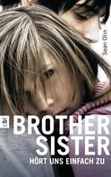 Sean Olin: Brother Sister - Hört uns einfach zu ★★★★