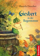 Daniela Drescher: Giesbert in der Regentonne