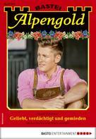 Hanni Birkmoser: Alpengold 304 - Heimatroman