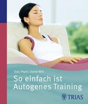 So einfach ist Autogenes Training - Mit meditativen Geschichten auf CD
