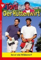 Friederike von Buchner: Toni der Hüttenwirt 116 – Heimatroman