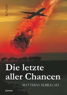 Matthias Albrecht: Die letzte aller Chancen ★★★★
