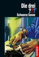 Marco Sonnleitner: Die drei ???, Schwarze Sonne (drei Fragezeichen) ★★★★