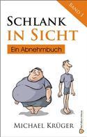 Michael Krüger: Schlank in Sicht