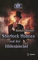 Barbara Büchner: Sherlock Holmes 7: Sherlock Holmes und der Höllenbischof ★★★★