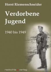 Verdorbene Jugend - 1940 bis 1949
