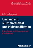 Heinrich Burkhardt: Umgang mit Multimorbidität und Multimedikation