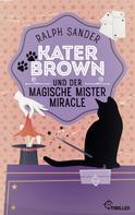Ralph Sander: Kater Brown und der Magische Mister Miracle ★★★★