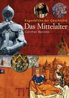 Günther Bentele: Augenblicke der Geschichte - Das Mittelalter ★★★★