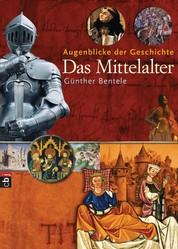 Augenblicke der Geschichte - Das Mittelalter - Band 1