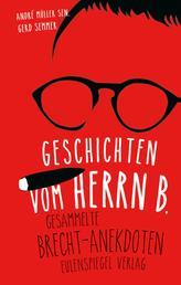 Geschichten vom Herrn B. - Gesammelte Brecht-Anekdoten