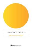 Francisco Gerson: Paris ist ein Gefühl