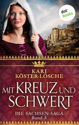Mit Kreuz und Schwert - Dritter Roman der Sachsen-Saga