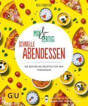 Mix & Fertig - schnelle Abendessen - Die besten GU-Rezepte für den Thermomix