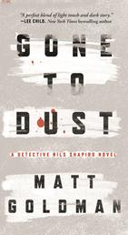 Gone to Dust - A Novel
