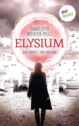 Das Orakel von Farland - Band 1: Elysium