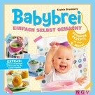 Sophie Bromberg: Babybrei einfach selbst gemacht ★★★★