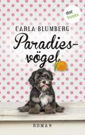 Carla Blumberg: Paradiesvögel ★★