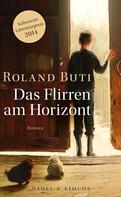 Roland Buti: Das Flirren am Horizont ★★★★
