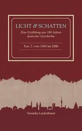 Licht und Schatten - Band 2 - Eine Erzählung aus 100 Jahren deutscher Geschichte