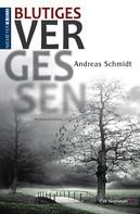Andreas Schmidt: Blutiges Vergessen ★★★★