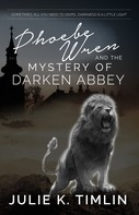 Julie K Timlin: Phoebe Wren & The Mystery of Darken Abbey