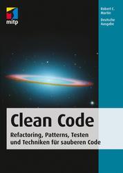 Clean Code - Refactoring, Patterns, Testen und Techniken für sauberen Code - Deutsche Ausgabe
