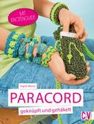 Ingrid Moras: Paracord geknüpft und gehäkelt ★★★★