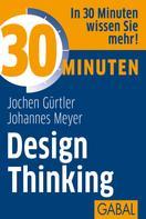 Jochen Gürtler: 30 Minuten Design Thinking ★★★