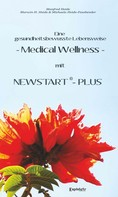 Marwin H. Heide: Eine gesundheitsbewusste Lebensweise - Medical Wellness - mit NEWSTART – PLUS