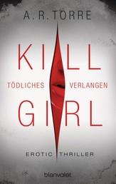 Kill Girl - Tödliches Verlangen - Erotic Thriller