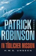 Patrick Robinson: In tödlicher Mission H.M.S. Unseen ★★★★