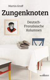 Zungenknoten: Deutsch-Französische Kolumnen