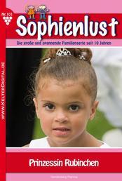 Sophienlust 101 – Familienroman - Prinzessin Rubinchen