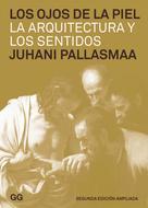Juhani Pallasmaa: Los ojos de la piel