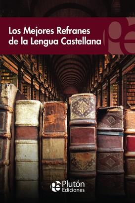 Los mejores refranes de la lengua castellana