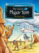 Peter Schilling: Der kleine Major Tom. Band 13: Die Wüste lebt ★★★★★