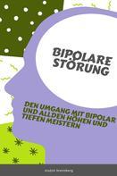 André Sternberg: Bipolare Störung