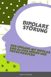 Bipolare Störung - Bewältigung der Höhen und Tiefen einer bipolaren Störung