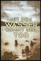 Manuel Vermeer: Mit dem Wasser kommt der Tod ★★★★