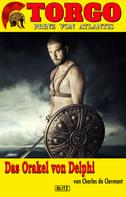 Charles de Clermont: Torgo - Prinz von Atlantis 07: Das Orakel von Delphi