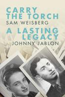 Sam Weisberg: Carry the Torch / A Lasting Legacy