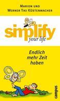Werner Tiki Küstenmacher: simplify your life - Endlich mehr Zeit haben ★★★★