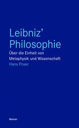 Leibniz' Philosophie - Über die Einheit von Metaphysik und Wissenschaft