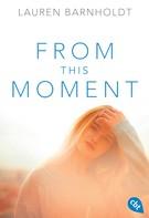 Lauren Barnholdt: From this Moment ★★★★