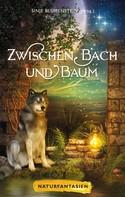Ursula Dittmer: Zwischen Bach und Baum