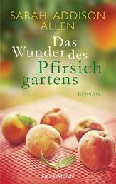 Das Wunder des Pfirsichgartens - Roman