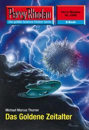 "Perry Rhodan 2569: Das Goldene Zeitalter - Perry Rhodan-Zyklus ""Stardust"""