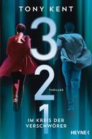 Tony Kent: 3 2 1 - Im Kreis der Verschwörer ★★★★