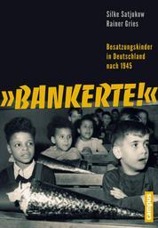 Bankerte! - Besatzungskinder in Deutschland nach 1945
